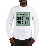Creating Wealth Long Sleeve T-Shirt