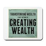 Creating Wealth Mousepad