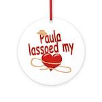 Paula Lassoed My Heart Ornament (Round)