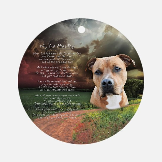 """Why God Made Dogs"" AmStaff Ornament (Round)"