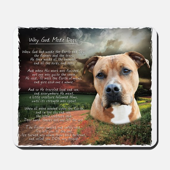 """""""Why God Made Dogs"""" AmStaff Mousepad"""