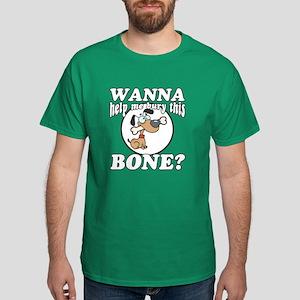 Wanna Help Me Bury This Bone? Dark T-Shirt
