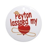 Peyton Lassoed My Heart Ornament (Round)