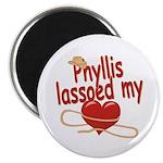 Phyllis Lassoed My Heart Magnet