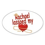 Rachael Lassoed My Heart Sticker (Oval)