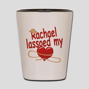 Rachael Lassoed My Heart Shot Glass