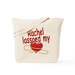 Rachel Lassoed My Heart Tote Bag