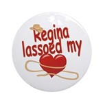 Regina Lassoed My Heart Ornament (Round)