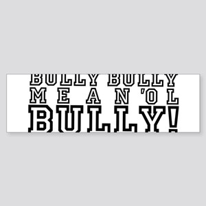 Mean Ol' Bully Sticker (Bumper)