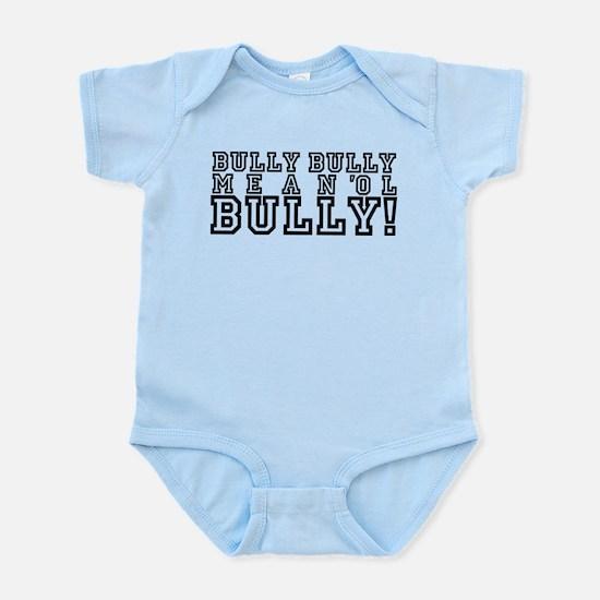 Mean Ol' Bully Infant Bodysuit
