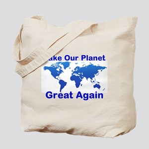 Make Our Planet Great Again Tote Bag