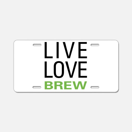 Live Love Brew Aluminum License Plate