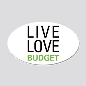 Live Love Budget 20x12 Oval Wall Decal