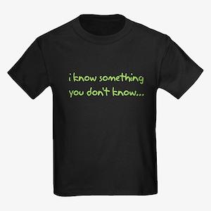 iknowsomething_front T-Shirt