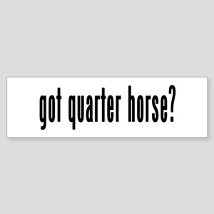 GOT QUARTER HORSE Sticker (Bumper)