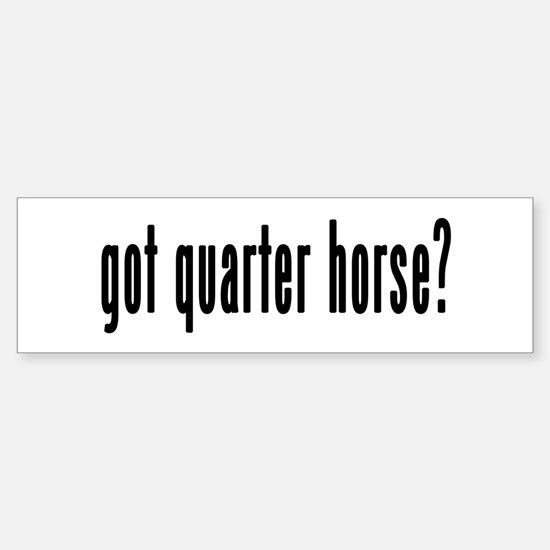 GOT QUARTER HORSE Sticker (Bumper)