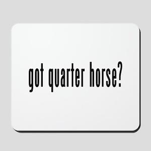 GOT QUARTER HORSE Mousepad