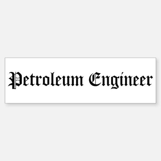 Petroleum Engineer Bumper Bumper Bumper Sticker