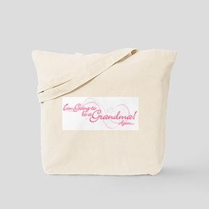 Going To Be A Grandma Again Tote Bag