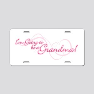I'm Going To Be a Grandma Aluminum License Plate