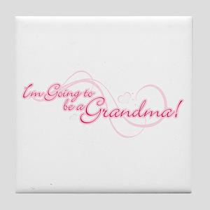 I'm Going To Be a Grandma Tile Coaster