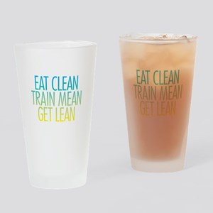 Eat Clean, Train Mean, Get Le Drinking Glass