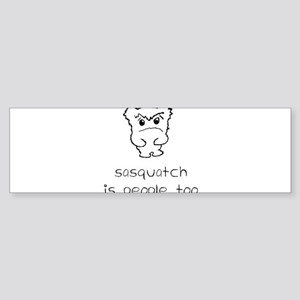 sasquatch is people too Sticker (Bumper)