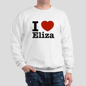 I love Eliza Sweatshirt