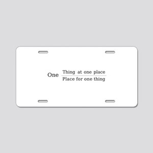 One place one thing Aluminum License Plate