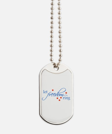 let freedom ring Dog Tags