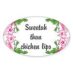 Sweetah Than Chicken Lips Sticker (Oval 50 pk)