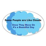 Some People Are Like Clouds Sticker (Oval 10 pk)