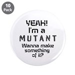 "Mutant 3.5"" Button (10 pack)"