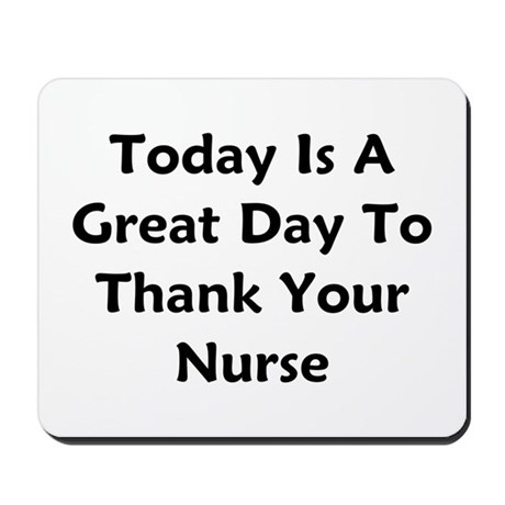 Great Day To Thank Your Nurse Mousepad