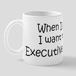 Grow Up Executive Director Mug