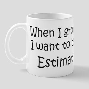 Grow Up Estimator Mug