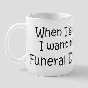 Grow Up Funeral Director Mug