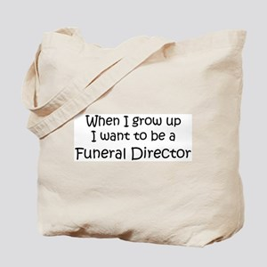 Grow Up Funeral Director Tote Bag