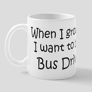 Grow Up Bus Driver Mug