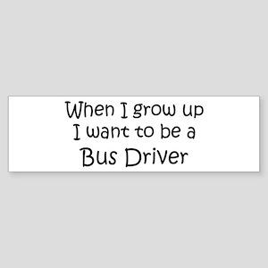 Grow Up Bus Driver Bumper Sticker