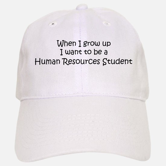 Grow Up Human Resources Stude Baseball Baseball Cap