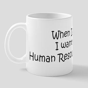 Grow Up Human Resources Stude Mug