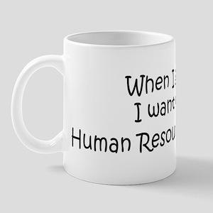 Grow Up Human Resources Assis Mug