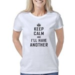 Keep Calm Have Another Women's Classic T-Shirt