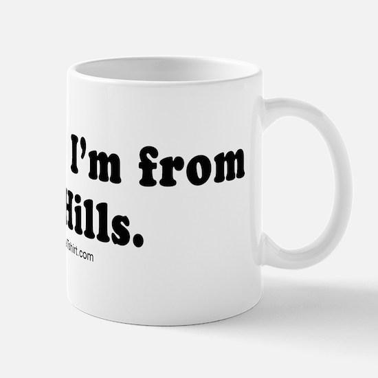 Trust me, I'm from the Hills -  Mug