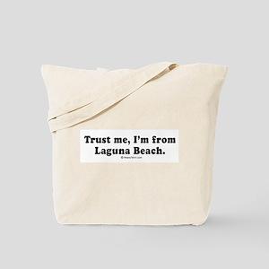 Trust me, I'm from Laguna Beach -  Tote Bag