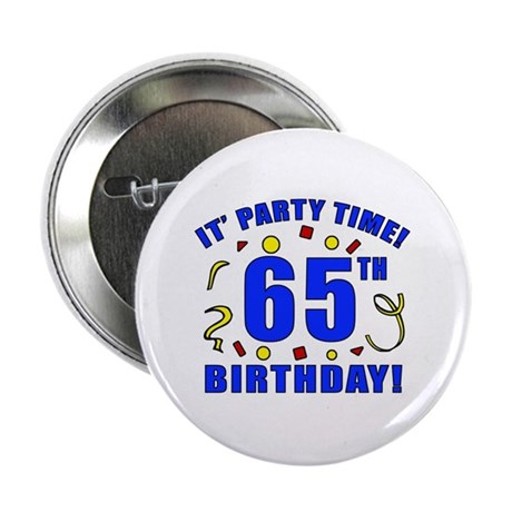 """65th Birthday Party Time 2.25"""" Button"""