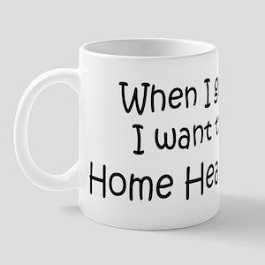 Grow Up Home Health Aide Mug