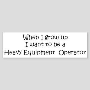 Grow Up Heavy Equipment Oper Bumper Sticker
