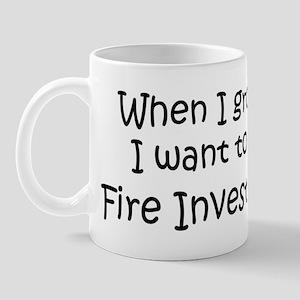 Grow Up Fire Investigator Mug